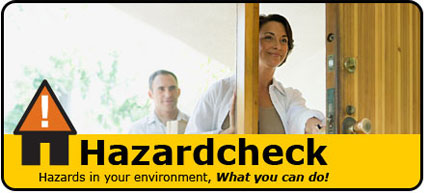 Hazardcheck, Hazards in your environment, What you can do!