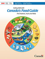 Canada's Food Guide -First Nations, Inuit and Métis Cover Page