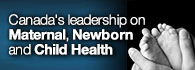 Canada's leadership on maternal, newborn and child health (external link)